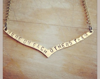We're On Each Others Team Lorde Chevron Hand Stamped Necklace