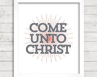 8x10 INSTANT DOWNLOAD - Come Unto Christ - Sunburst - Art Print - Home Decor - Typography