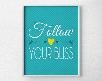 Follow Your Bliss Print, Inspirational Print, Typography Print, Inspirational Art, Motivational Poster, Quote Print, Arrow Art, 0078