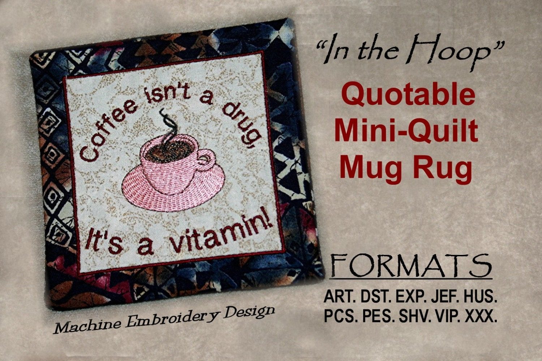 Quotable Mug Rug Coffee Is A Vitamin Mini Quilt Ith