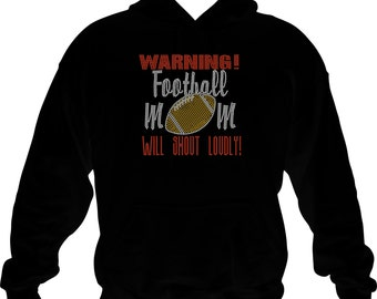 Rhinestone Warning Football Mom Will Shout Loudly Hoodie Sweatshirt