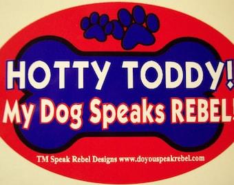 Ole Miss Hotty Toddy My Dog Speaks Rebel 3 1/2 in X 4 in Sticker