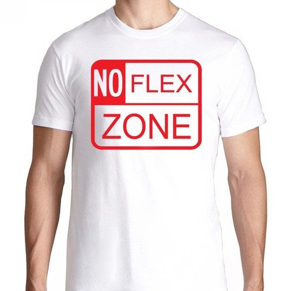 No Flex Zone Sign T Shirt by FTDApparel on Etsy
