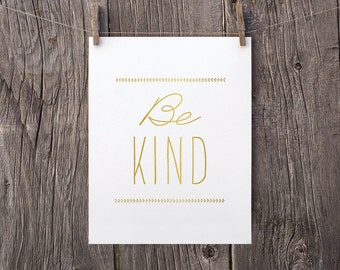 8x10 Be Kind Printable Art, Inspirational Art, Instant Download, Motivational Poster, Teen Bedroom Decor, Gold and White Office Art