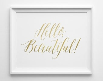 Hello Beautiful Print, Best Friend Gift for Her Typography Print, Matte Faux Gold Bathroom Bedroom Art, Valentines Anniversary Gift for Wife