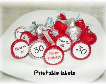 30th Birthday Printable Hershey Kiss labels ( DIY) INSTANT DOWNLOAD