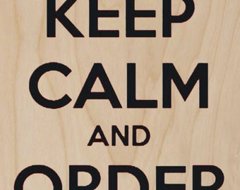 Keep Calm and Order Pizza - Plywood Wood Print Poster Wall Art WP - DF - 8234