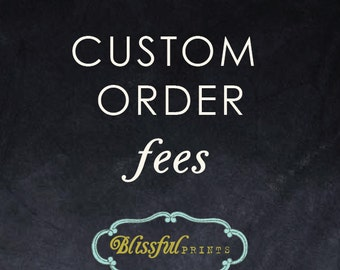 This is a custom design order fee