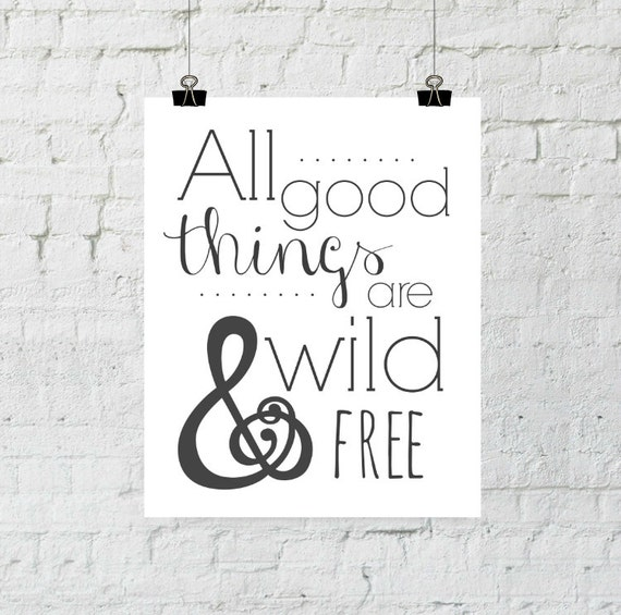 All Good Things Are Wild And Free, Thoreau Quote, Inspirational Quote, Home Decor Print, Instant Download, Wall Art Prints, Ampersand Print