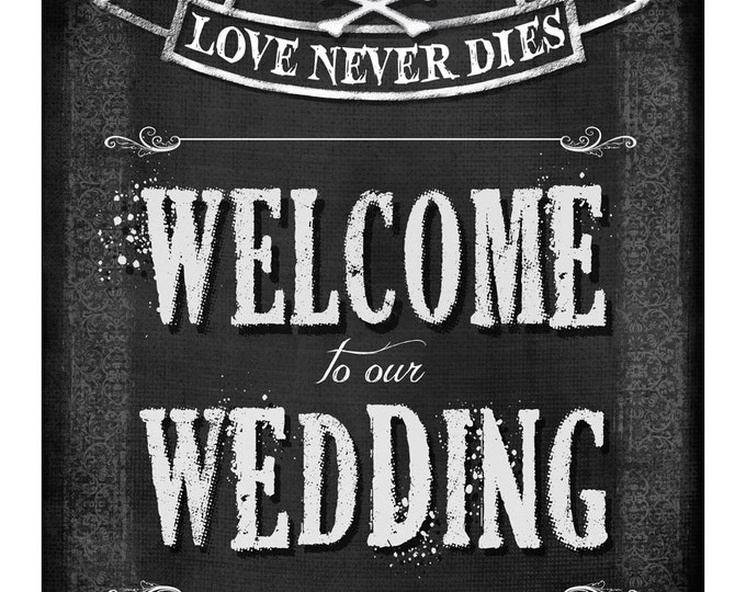 Printable Welcome to our Wedding  sign -3 sizes - instant download digital file - DIY - Love Never Dies Halloween wedding collection