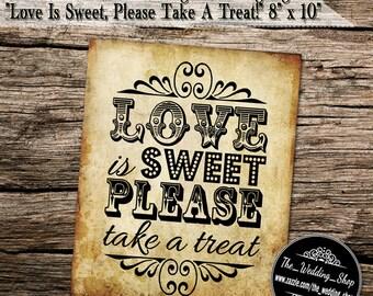 "Instant Download- Printable PDF JPEG DIY Vintage Wedding Sign: ""Love Is Sweet, Please Take A Treat!"" 8"" x 10"""