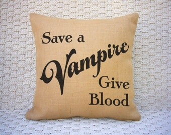 Save a Vampire Give Blood Halloween pillow. Burlap Pillow. Halloween Decor. Decorative throw. Halloween Decorations
