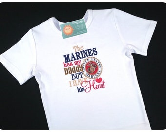 The Marines Has My Daddy, But I Have His Heart Embroidered Girl's Shirt