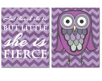 Purple Owl Wall Art For Girls And Though She Be But Little She is Fierce Inspirational Quote Purple Chevron Nursery Decor Art Prints  (216a)