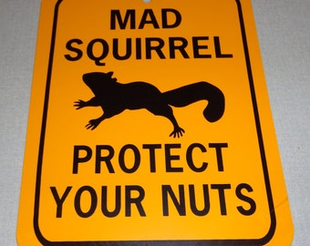 Mad Squirrel Protect Your Nuts Funny Squirrel Sign 6x8 inch Aluminum metal garden sign