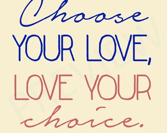 Choose Your Love, Love Your Choice President Thomas Monson Downloadable Printable Inspiring Phrase Marriage Quote Digital Cute JPEG JPG
