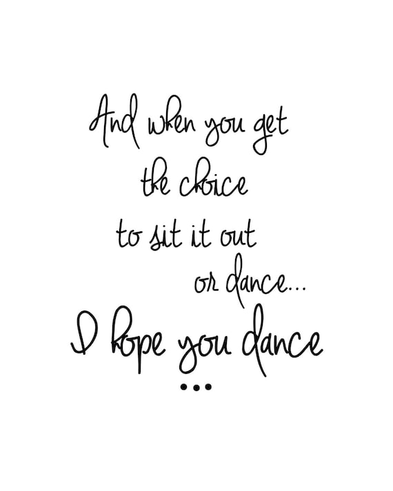 Items Similar To I Hope You Dance Sign Dance Art Black And White Art Song Lyric Print Song