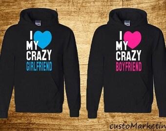 Couple Hoodie I Love My Crazy Boyfriend Girlfriend matching hoodies couple hoodies