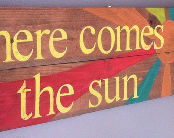 """Song quote """" here comes the sun"""" reclaimed cedar wood sign, great for a nursery"""