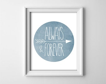 "INSTANT DOWNLOAD 8X10"" printable digital art file - Always and forever - arrow - Typography - minimalist"