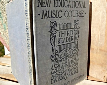 1906 New Educational Music Course, Third Reader Ginn and Company Publishers Cashmere WA school text book