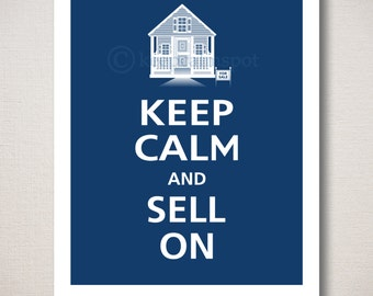 Keep Calm and SELL ON Real Estate Typography Art Print 8x10 (Featured color: Regatta--choose your own colors)