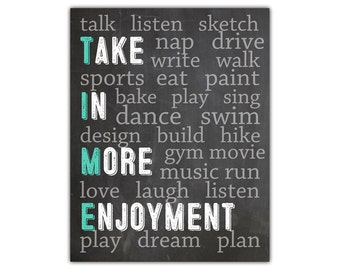 Take in more enjoyment - chalkboard wall art - inspirational quote print - motivational wall decor - college dorm room decor office wall art