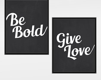 Inspiring quote PRINTABLE wall art, chalkboard wall decor, 8x10 inches, Be Bold Give Love unique quote print, wall decor