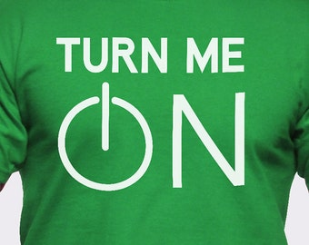 Turn Me On Power Button T-Shirt