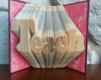 Teach - Folded Book Art - Fully Customizable, Teacher Gift, student