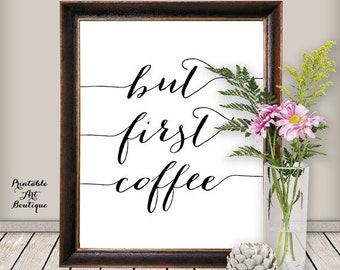But First Coffee - Kitchen Decor - Kitchen Art - Kitchen Wall Decor - Kitchen Wall Art - Kitchen Quotes