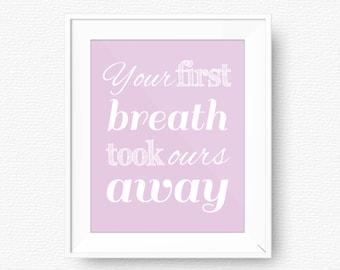 Lavender nursery quote, Your first breath took ours away, nursery printable, purple printable, digital, lilac nursery printable wall art