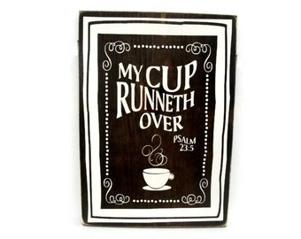 Christian Plaque Rustic Wood Sign - My Cup Runneth Over Psalm 23:5  (#1287)