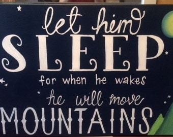"Hand painted canvas ""let him sleep for when he wakes he will move mountains"" nursery painting"