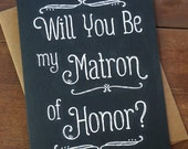 Will You Be My Matron of Honor Card Gift Sister Matron of Honor Proposal Bridal Party Card Wedding Party Card Best Friend Chalkboard Wedding