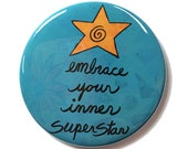 Embrace Your Inner Superstar magnet, pin or mirror - inspirational, positive affirmation star fridge magnet, pinback button or pocket mirror