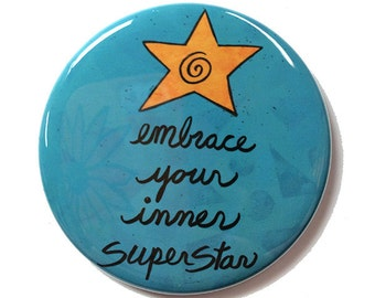 Embrace Your Inner Superstar magnet, pin or mirror - inspirational, positive affirmation star fridge magnet, pinback button or pocket mirror