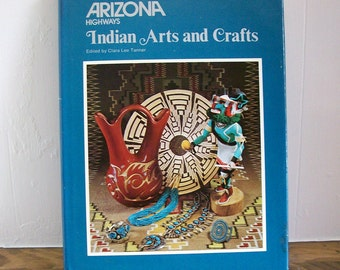 Arizona Highways Book  'Indian Arts & Crafts' Clara Lee Tanner 1976