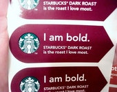I am Bold - Starbucks Coffee Stickers - 10 Stickers for 2.50