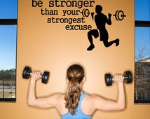Be Stronger than your Strongest Excuse Gym Wall Decal Quote, Motivational Quotes, gym room, weight lifting gifts, workout Quotes, wod