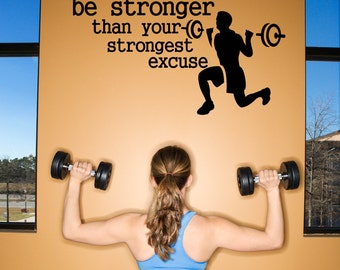 """Be Stronger than your Strongest Excuse wall words gym decal 41"""" Tall X  59"""" Long"""