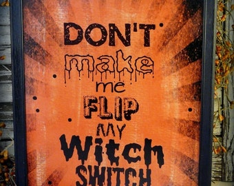 Halloween Witch switch sign pdf digital -  orange uprint words vintage style paper old  8 x 10 frame saying