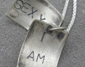 Faux Locket - I Am Sexy - Silver Necklace - Self Affirmation