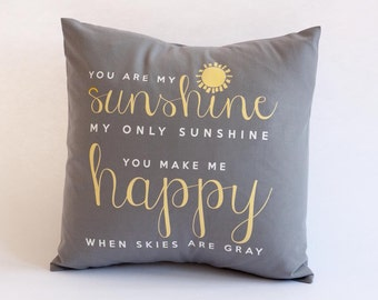 You are my sunshine throw pillow with gray pillow case - gray yellow