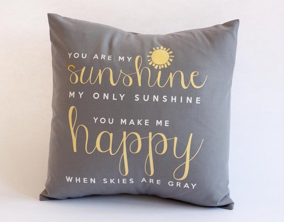 You Are My Sunshine Throw Pillow With Gray Pillow Case Gray