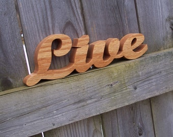 Live Sign, Live Oak Shelf Sign, Word Art