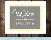 WHIZ PALACE Bathroom Sign - Parks and Receation - Leslie Knope Quote - Customizable Color Printable DIY Digital File
