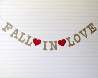 Fall In Love Banner - 5 inch Letters with Hearts - Fall Wedding Garland Banner Bridal Shower Banner Wedding Decor Fall Banner Wedding Banner