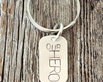 Our Hero, Personalized Dog Tag Keychain, Keychain Gifts, Dog Tag Keychain, For Our Hero, Customized Keychains