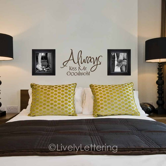 Always Kiss Me Goodnight wall decal, master bedroom vinyl lettering, Kiss Me Goodnight vinyl lettering, marriage quote (W06603)